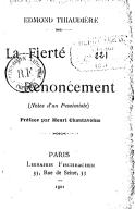 La fierté du renoncement (notes d'un pessimiste) / Edmond Thiaudière ; préface par Henri Chantavoine