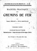 Manuel pratique des chemins de fer, construction, exploitation / par Daniel Bellet,... Will Darvillé,...