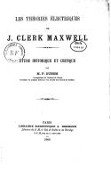 Les théories électriques de J. Clerk Maxwell : étude historique et critique / par M. P. Duhem,...