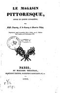 Le magasin pittoresque : revue en 15 livraisons / par MM. Dupeuty, F. de Courcy et Maurice Alhoy...