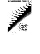 Le meilleur client / George Harrison Phelps ; préf. [de l'éd. anglaise] de James J. Davis ; trad. de l'anglais par Louis-Paul Alaux ; préf. de l'éd. française par Lucien Romier