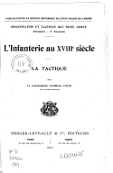 L'infanterie au XVIIIe siècle : la tactique / par le commandant d'artillerie Colin