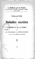 Traité des maladies secrètes de l'homme et de la femme / par le professeur L. Peyronnet et son élève le Dr Geo. Davis,...