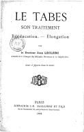 Le Tabes, son traitement, rééducation, élongation, par le Dr Jean Leclerc,...
