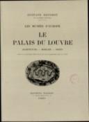 Les musées d'Europe. 5, Le Palais du Louvre : architecture, mobilier, objets... / Gustave Geffroy,...