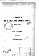 Choses de l'ancienne Grande-Lande (première série) / par Félix Arnaudin