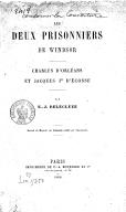Les deux Prisonniers de Windsor, Charles d'Orléans et Jacques Ier d'Écosse ; par E.-J. Delécluze