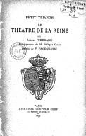Le théâtre de la reine : petit Trianon / par Albert Terrade ; avant-propos de M. Philippe Gille,...