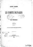 Le comte de Paris à Québec : récit / Ernest Gagnon ; avec une introduction par le juge Routhier