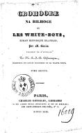 Croohore na bilhoge, ou Les White boys. Tome 2 / , roman historique irlandais, par M. Banim, traduit de l'anglais par M. A.-J.-B. Defauconpret