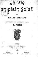 La vie en plein soleil / par Lilian Whiting ; traduit de l'anglais par A. Fisch