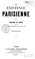 Une existence parisienne. Tome 1 / par madame de Bawr