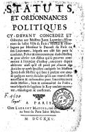 Statuts et ordonnances politiques cy-devant concédez et octroyez aux maistres jurez-layettiers-escreniers de ladite ville de Paris...
