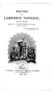 Histoire de l'empereur Napoléon / par A. Hugo,... ; ornée de 31 vignettes, par Charlet