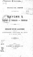 Rayons X, radioscopie, radiographie, thérapie, résumé d'une causerie faite à l'Université populaire de Douai, le 11 janvier 1905 / Dr Ch. Denis