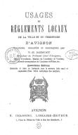 Usages et règlements locaux de la ville et du territoire d'Avignon (4e édition remaniée et mise en harmonie avec le nouveau code rural......) / constatés, recueillis et commentés par V.-E. Benoît,...