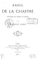 Raoul de La Chastre, aventures de guerre et d'amour, par Maurice Sand