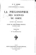 La philosophie des sciences de Comte, ou Exposé des principes du Cours de philosophie positive d'Auguste Comte... / G. H. Lewes,... ; traduction par Mme Hillemand-Joyau ; [avant-propos par Constant Hillemand]