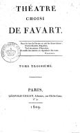 Théâtre choisi de Favart [et de Mme Favart]. Tome 3