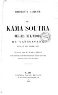 """Théologie hindoue : Le """"Kama Soutra"""", règles de l'amour de Vatsyayana (morale des brahmanes) / trad. par E. Lamairesse,..."""