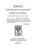 Essai historique et critique sur le duel, d'après notre legislation et nos moeurs / par le Cher J.-A. Brillat de Savarin,...
