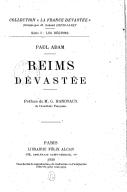 Reims dévastée / Paul Adam ; préface de M. G. Hanotaux,...