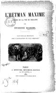 L'Hetman Maxime : scènes de la vie en Ukraine (Nouvelle édition) / par Étienne Marcel