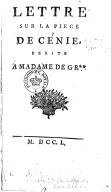 """Lettre sur la pièce de """"Cénie"""" , écrite à Mme de Gr** [de Grafigny]"""
