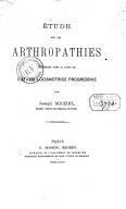 Étude sur les arthropathies survenant dans le cours de l'ataxie locomotrice progressive, par Joseph Michel,...