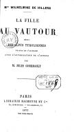 La fille au vautour : récit des Alpes tyroliennes / Mme Wilhelmine de Hillern ; traduit de l'allemand... par M. Jules Gourdault