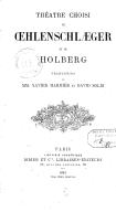 Théâtre choisi de Oehlenschlaeger et de Holberg, traduction de MM. Xavier Marmier et David Sold