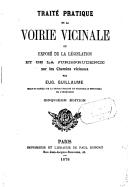 Traité pratique de la voirie vicinale, ou Exposé de la législation et de la jurisprudence sur les chemins vicinaux (5e édition) / par Eug. Guillaume,...