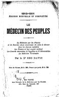 Le médecin des peuples : la médecine par les plantes, et les recettes utiles concernant les soins à donner dans les diverses maladies, les plantes et leur emploi médical, les conseils nécessaires à l'hygiène et à...