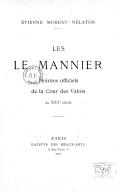 Le Mannier, peintres officiels de la cour des Valois au XVIe siècle