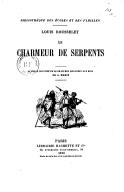 Le charmeur de serpents / Louis Rousselet ; ouvrage illustré... par A. Marie