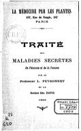 Traité des maladies secrètes de l'homme et de la femme, 15e édition / par le professeur L. Peyronnet et son élève le Dr Geo. Davis,...