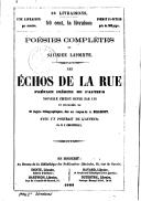 Les échos de la rue : poésies complètes de Savinien Lapointe, préface inédite de l'auteur (Nouvelle édition revue par lui et illustrée... de A. Belloguet, avec un portrait... par M. F. Philippoteaux)