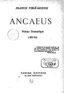 Ancaeus : poème dramatique (1885-1887) / Francis Vielé-Griffin