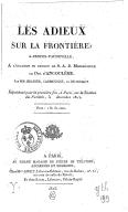 Les Adieux sur la frontière, à-propos-vaudeville à l'occasion du retour de S. A. R. Mgr le duc d'Angoulême, par MM. Brazier, Carmouche et de Courcy... (Paris, Variétés, décembre 1823.)