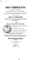 Des Emprunts comme voies de ressources ouvertes par la loi au gouvernement, pour lui faciliter les moyens de se procurer partie ou totalité des 300 millions exigés par le déficit et les besoins extraordinaires du budget de...