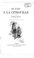 Le nain à la citrouille / par Eudoxie Dupuis ; illustrations de A. Birch