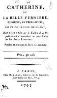 Catherine, ou La belle fermière , comédie en trois actes, en prose, mêlée de chant... paroles et musique de Julie Candeille