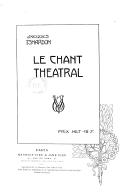 Le chant théâtral / Jacques Isnardon