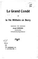 Le grand Condé et la vie militaire en Berry : conférence du 29 mars 1914 / par Joseph Bernard,... ; Union régionaliste du Berry