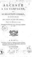 Alceste à la campagne, ou le Misanthrope corrigé : comédie en 3 actes en vers / par C.-A. Demoustier. [Paris, 1790 ; remise au théâtre en 1793.]