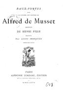 Eaux-fortes pour illustrer les oeuvres de Alfred de Musset / dessins de Henri Pille ; gravès par Louis Monziès