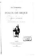 La vengeance des Peaux-de-bique / par Gustave Toudouze ; illustrations de J. Le Blant