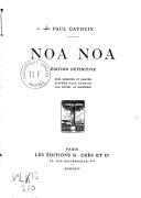 Noa Noa (Edition définitive) / Paul Gauguin ; bois dessinés et gravés, d'après Paul Gauguin, par Daniel de Monfreid
