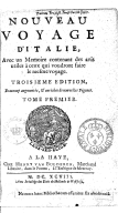 Nouveau voyage d'Italie, fait en l'année 1688, avec un mémoire contenant des avis utiles à ceux qui voudront faire le mesme voyage. Tome 1 / . Troisième édition, beaucoup augmentée, & enrichie de nouvelles figures