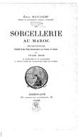 Sorcellerie au Maroc. Oeuvre posthume, précédée d'une étude... sur l'auteur... par Jules Bois,... [Lettre de P. Mauchamp.]